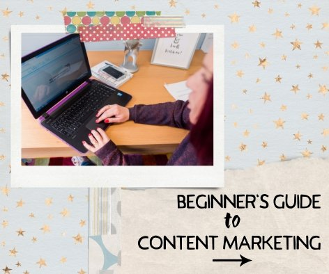 Beginner's Guide To Content Marketing For Small Businesses