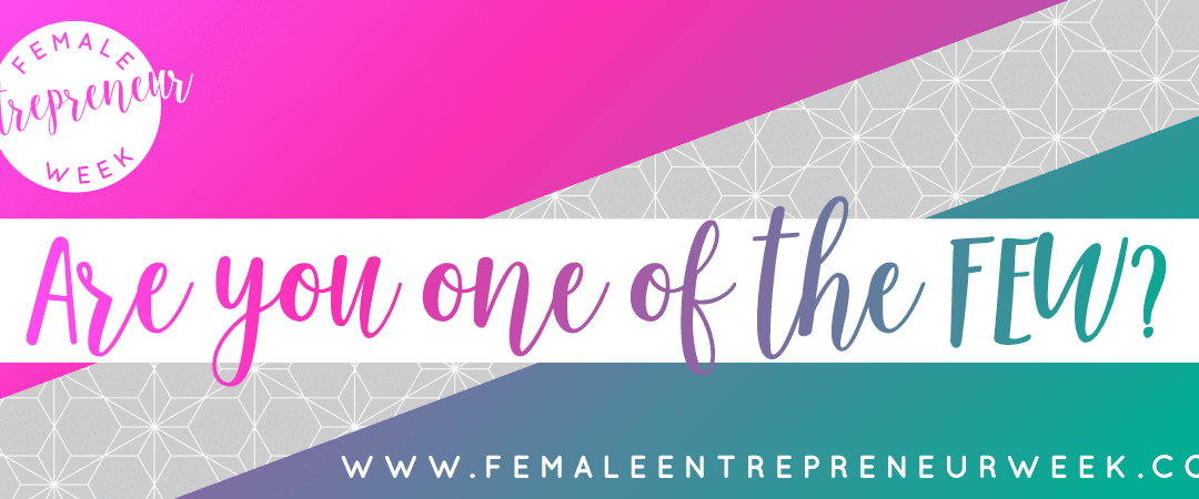 Female Entrepreneur Week – What's It All About