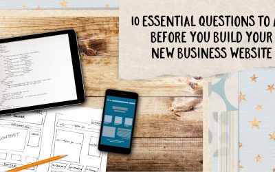 10 Essential Questions To Ask Yourself BEFORE You Start Building Your New Business Website