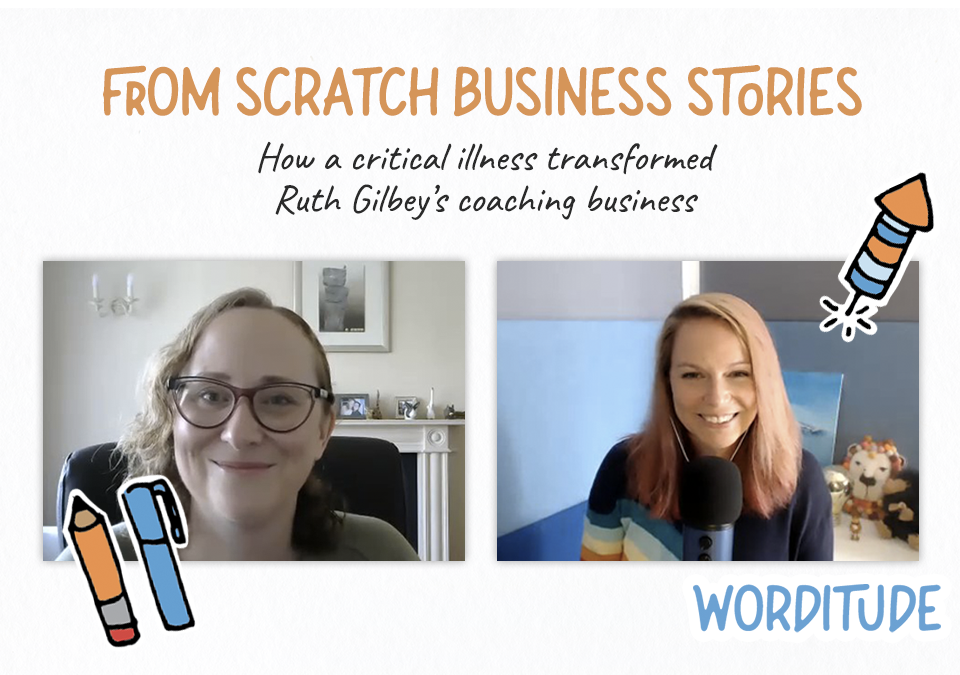 From Scratch Business Stories: How A Critical Illness Transformed Ruth Gilbey's Coaching Business