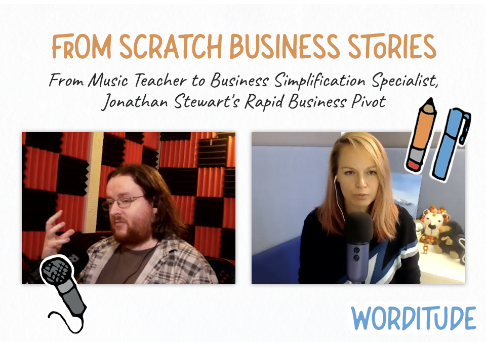 From Scratch Business Stories: From Music Teacher To Simplicity Consultant, with Jonathan Stewart