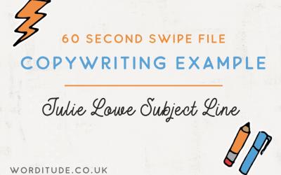 60 Second Swipe File: Julie Lowe Subject Line