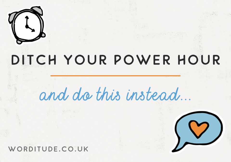 Ditch your power hour and do this instead