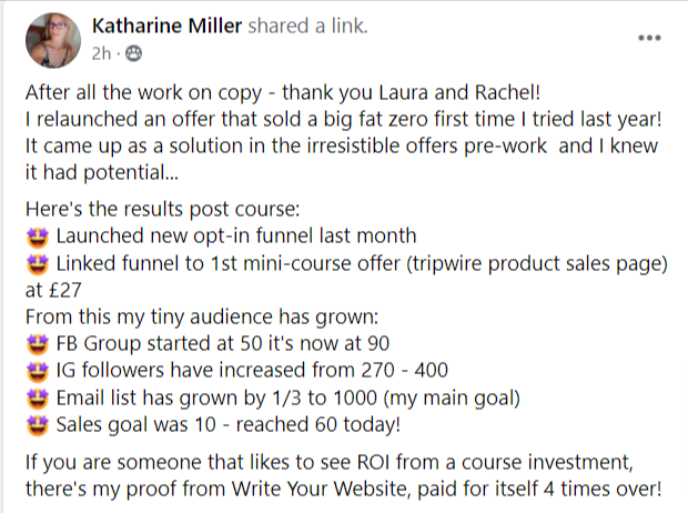 Testimonial from Katharine Miller - If you are someone that likes to see ROI from a course investment, there's my proof from Write Your Website, paid for itself 4 times over!